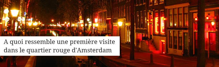 A quoi ressemble une première visite dans le quartier rouge d'Amsterdam